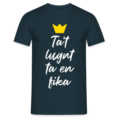 Ta't lugnt ta en fika - Men's T-Shirt