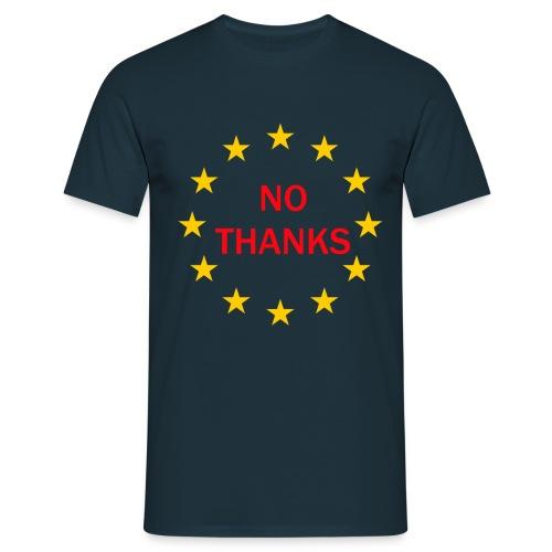 EU? No thanks. - Men's T-Shirt