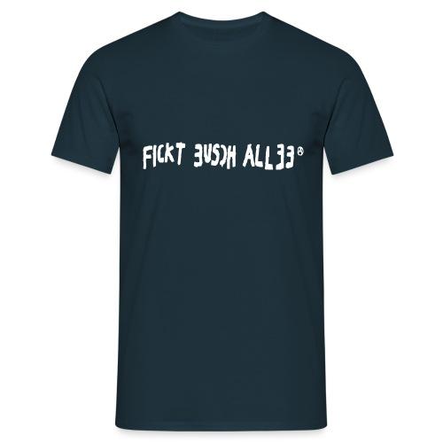 Fickt Eusch Allee (weiss) - Männer T-Shirt