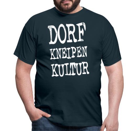 Dorfkneipen-Kultur - Männer T-Shirt