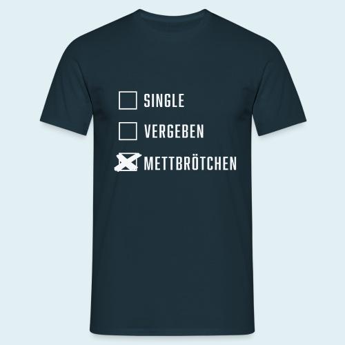 Single Vergeben Mettbrötchen - Männer T-Shirt