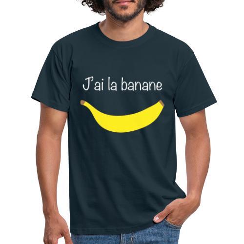 J'ai la banane - T-shirt Homme