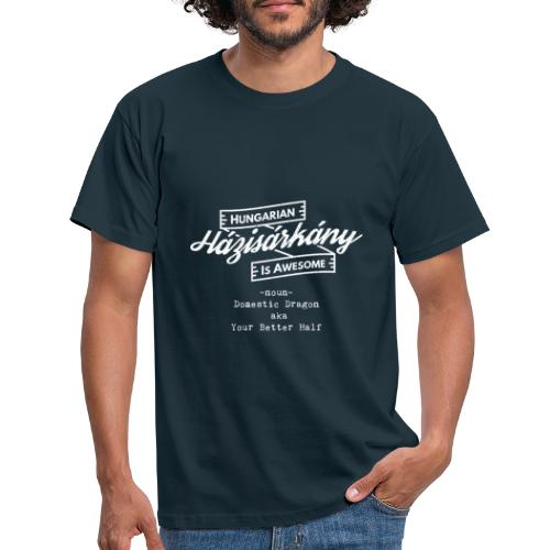 Házisárkány - Hungarian is Awesome (white fonts) - Men's T-Shirt