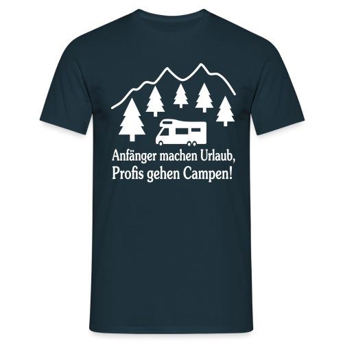 Camping Geschenk Campen Gehen Urlaub Spruch - Männer T-Shirt