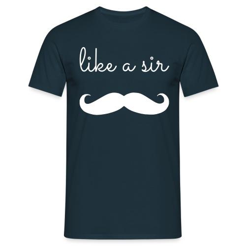like a sir - Mannen T-shirt