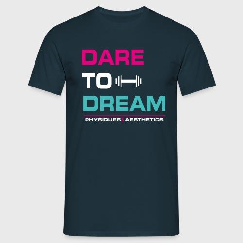 DARE TO DREAM - Camiseta hombre