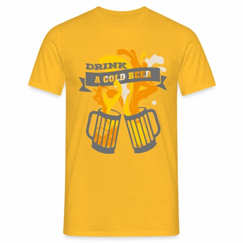 Drink a Cold Beer - Oktoberfest Volksfest Design - Männer T-Shirt