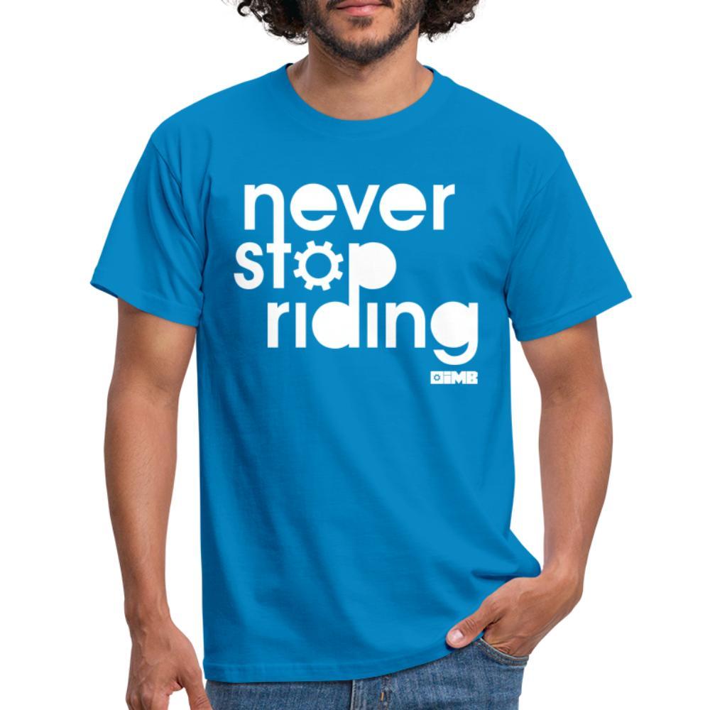 Never Stop Riding - Men's T-Shirt - royal blue
