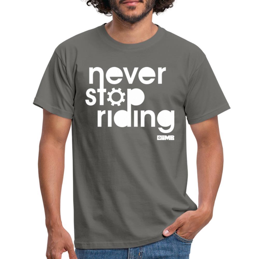 Never Stop Riding - Men's T-Shirt - graphite grey