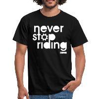 Never Stop Riding - Men's T-Shirt - black