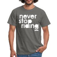 Never Stop Riding - Men's T-Shirt - graphite grey