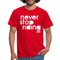 Never Stop Riding - Men's T-Shirt red