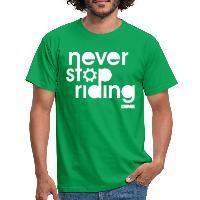 Never Stop Riding - Men's T-Shirt kelly green