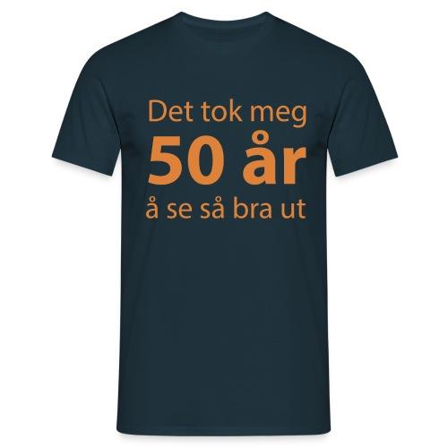 Det tok meg 50 år å se så bra ut Morsom t-skjorte - T-skjorte for menn