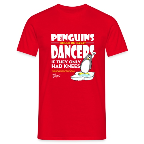 Penguins would be great dancers - T-shirt herr
