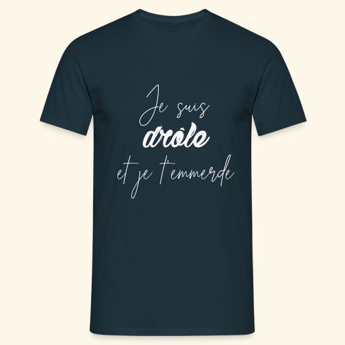 Je suis drôle et j'emmerde - T-shirt Homme