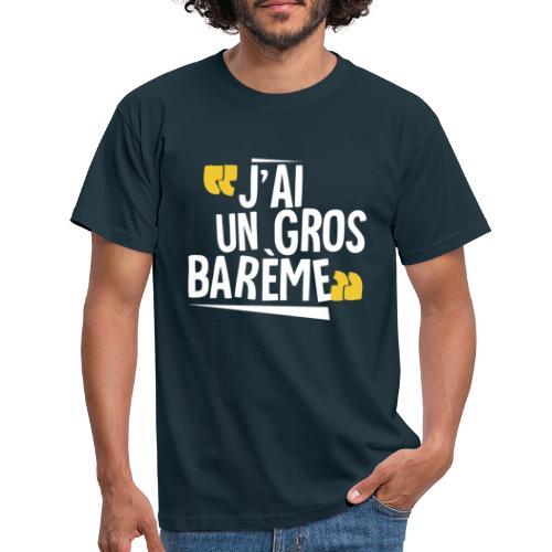 J'ai un gros barème - T-shirt Homme