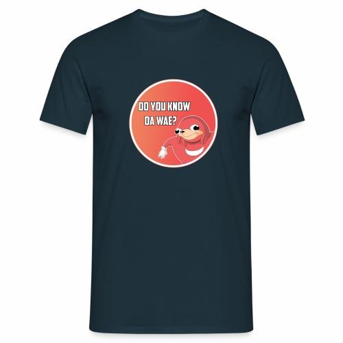 DO YOU KNOW DA WAE - Mannen T-shirt