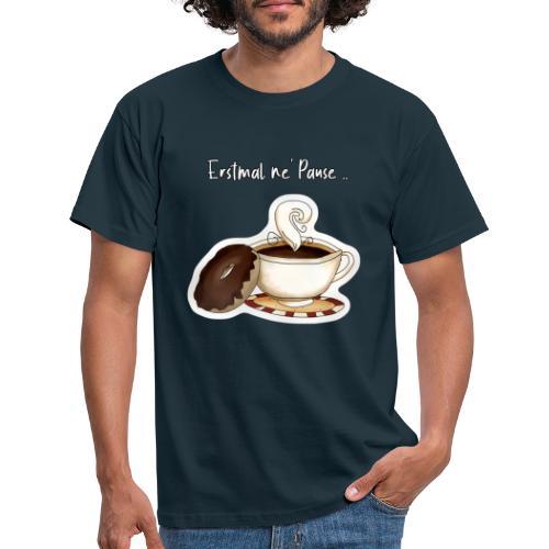 Erstmal ne Pause - Männer T-Shirt