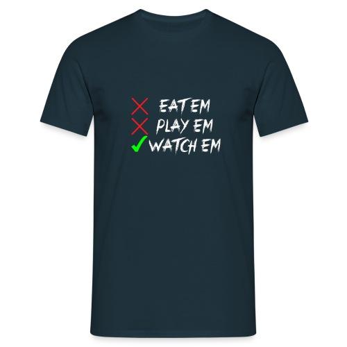 Eatem Playem Watchem - Men's T-Shirt