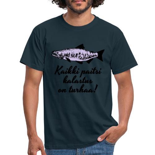 Kaikki paitsi kalastus on turhaa kaksi väriä - Miesten t-paita