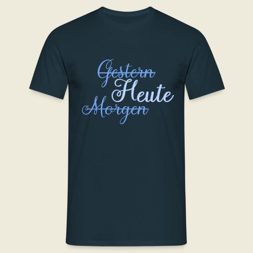 Gestern heute morgen - Männer T-Shirt