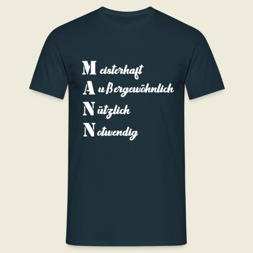 MANN - meisterhaft, außergewöhnlich, nützlich - Männer T-Shirt