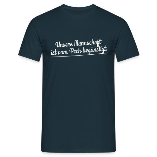 Unsere Mannschaft ist vom Pech begünstigt - Männer T-Shirt
