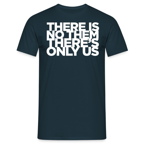There is no them - Männer T-Shirt