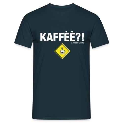 KAFFÈÈ?! by Il Proliferare - Maglietta da uomo