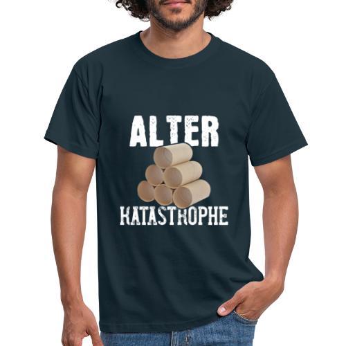 Alter Katastrophe Toilettenpapier | Spruch Lustig - Männer T-Shirt
