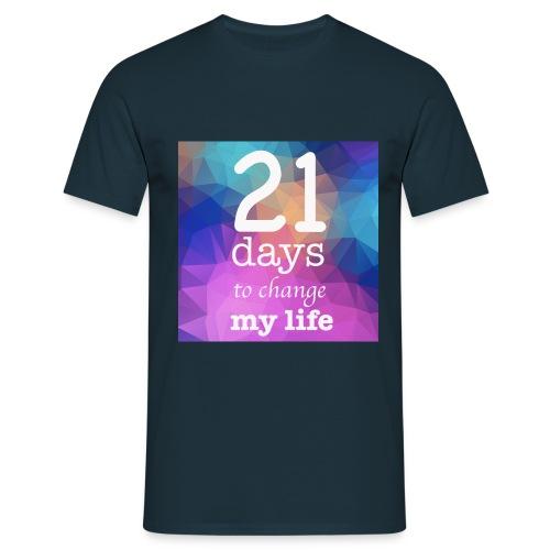 21 days to change my life - Maglietta da uomo