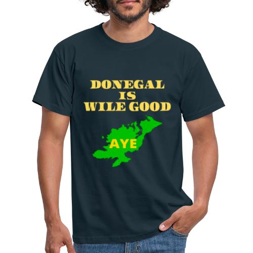 Donegal Is Wile Good - Men's T-Shirt
