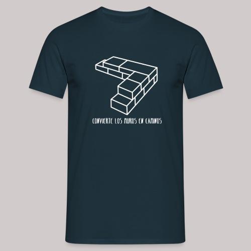 Convierte muros en caminos - Camiseta hombre