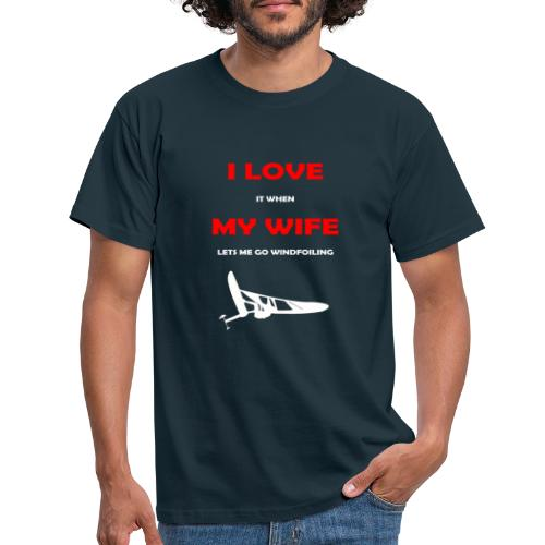 I Love my wife when... - Men's T-Shirt