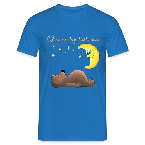 Dream big little one - Männer T-Shirt