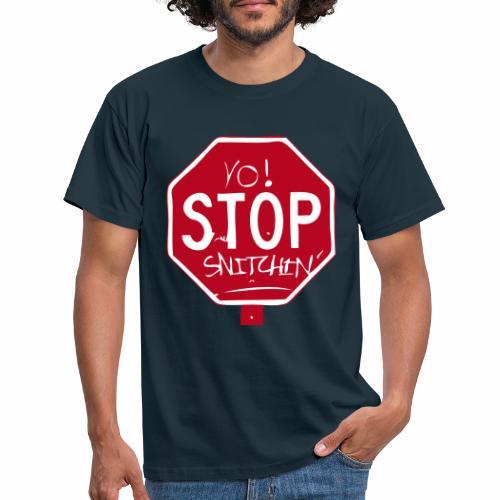 stop snitchin - Männer T-Shirt