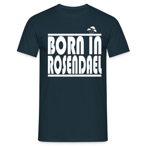 BORN IN ROSENDAEL - T-shirt Homme
