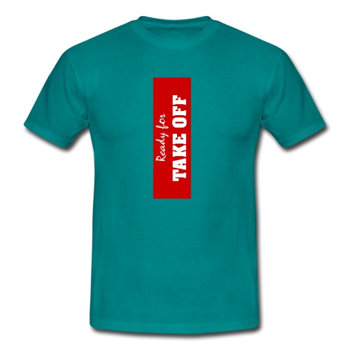 ready for take off - Men's T-Shirt