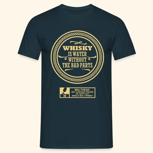 Whisky is water - Männer T-Shirt