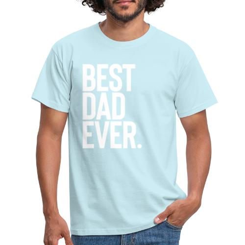 best dad ever white - Männer T-Shirt