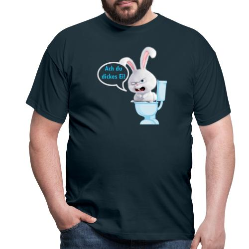 Ach du dickes Ei - Männer T-Shirt