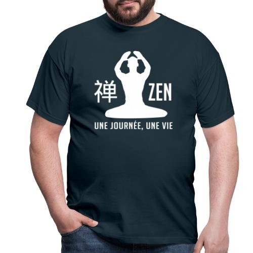 Zen, une journée, une vie - T-shirt Homme
