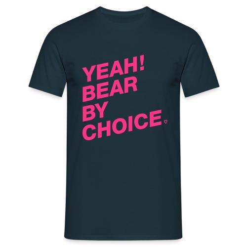 Yeah Bear by Choice - Männer T-Shirt