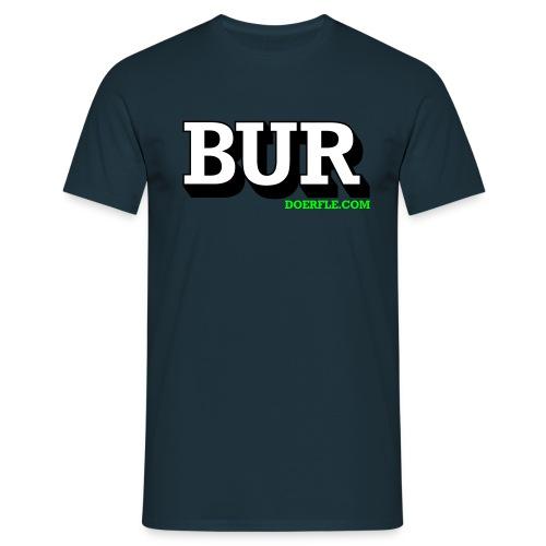 Bur3 - Männer T-Shirt