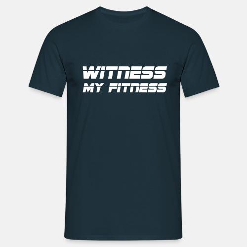 Witness my fitness