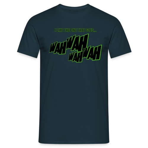 i like the one that goes wah wah 2 - Men's T-Shirt
