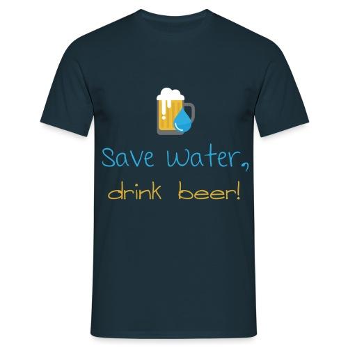 Save water, drink beer! - Men's T-Shirt