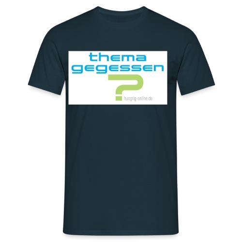 Thema gegessen - Männer T-Shirt