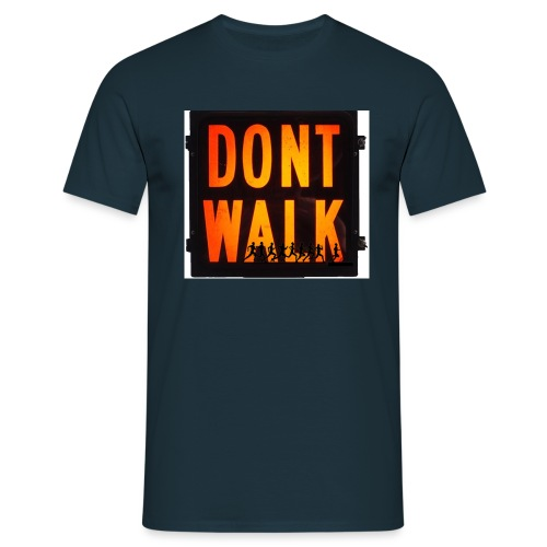 Don't Walk - Men's T-Shirt